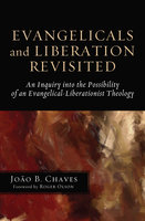 Evangelicals and Liberation Revisited - João B. Chaves