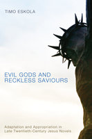 Evil Gods and Reckless Saviours - Timo Eskola