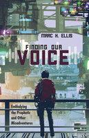 Finding Our Voice - Marc H. Ellis