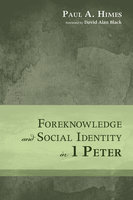 Foreknowledge and Social Identity in 1 Peter - Paul A. Himes
