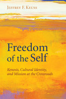 Freedom of the Self - Jeffrey F. Keuss