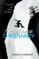 Freelance Christianity - Vance G. Morgan