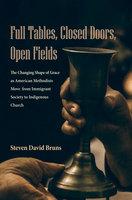 Full Tables, Closed Doors, Open Fields - Steven David Bruns