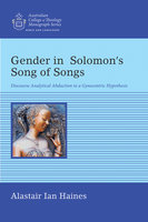 Gender in Solomon's Song of Songs - Alastair Ian Haines