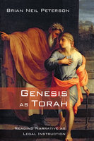 Genesis as Torah - Brian Neil Peterson