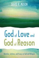 God of Love and God of Reason - David R. Mason