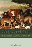 God's Good Earth - Jon Garvey
