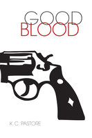 Good Blood - K. C. Pastore