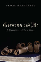Goronwy and Me - Proal Heartwell