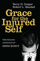 Grace for the Injured Self - Terry D. Cooper, Robert L. Randall