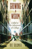 Growing in Wisdom - Dale Goldsmith