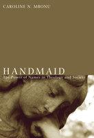 Handmaid - Caroline N. Mbonu