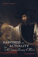 Happiness as Actuality in Nicomachean Ethics - Sorin Sabou