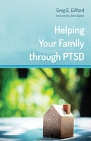Helping Your Family through PTSD - Greg Gifford