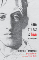 Here at Last is Love - Dunstan Thompson