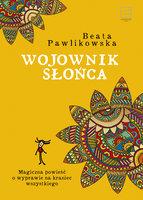 Wojownik słońca - Beata Pawlikowska
