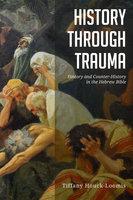 History through Trauma - Tiffany Houck-Loomis