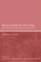 Honest Faith for Our Time - Jay Harold Ellens