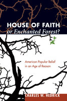 House of Faith or Enchanted Forest? - Charles W. Hedrick