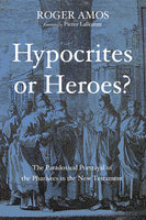 Hypocrites or Heroes? - Roger Amos