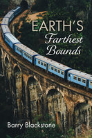 Earth's Farthest Bounds - Barry Blackstone