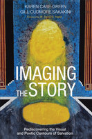 Imaging the Story - Karen Case-Green, Gill Cudmore Sakakini