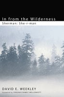 In from the Wilderness - David E. Weekley