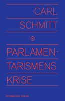 Parlamentarismens krise - Carl Schmitt