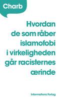 Hvordan de som råber islamofobi i virkeligheden går racisternes ærinde - (Charb) Stéphane Charbonnier