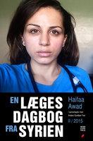 En læges dagbog fra Syrien II - Haifaa Awad