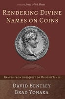 Rendering Divine Names on Coins - David Bentley, Brad Yonaka