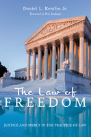 The Law of Freedom - Daniel L. Rentfro