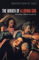 The Wrath of a Loving God - Brother John of Taize