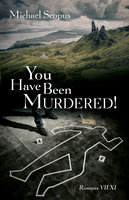You Have Been Murdered! - Michael Scopus