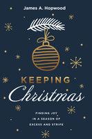 Keeping Christmas - James A. Hopwood
