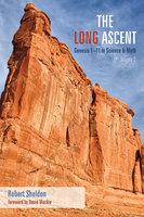 The Long Ascent, Volume 2 - Robert Sheldon