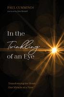 In the Twinkling of an Eye - Paul Cummings
