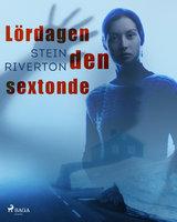 Lördagen den sextonde - Stein Riverton
