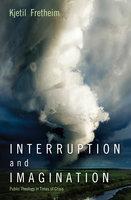 Interruption and Imagination - Kjetil Fretheim