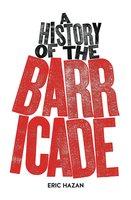 A History of the Barricade - Eric Hazan