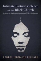 Intimate Partner Violence in the Black Church - Carlos Jermaine Richard
