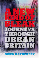 A New Kind of Bleak - Owen Hatherley