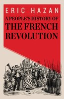 A People's History of the French Revolution - Eric Hazan