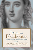 Jesus and Pocahontas - Howard A. Snyder