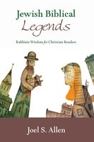 Jewish Biblical Legends - Joel S. Allen