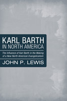 Karl Barth in North America - John Peter Lewis