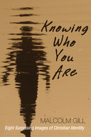 Knowing Who You Are - Malcolm J. Gill