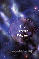 The Cosmic Pilgrim - Margaret MacIntyre