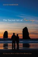 The Sacred Art of Marriage - David Robinson