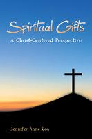Spiritual Gifts - Jennifer Anne Cox